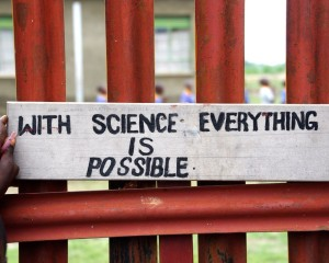 """With Science Everything is Possible"""
